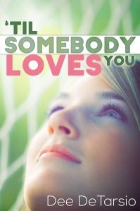TillSomebodyLovesYou